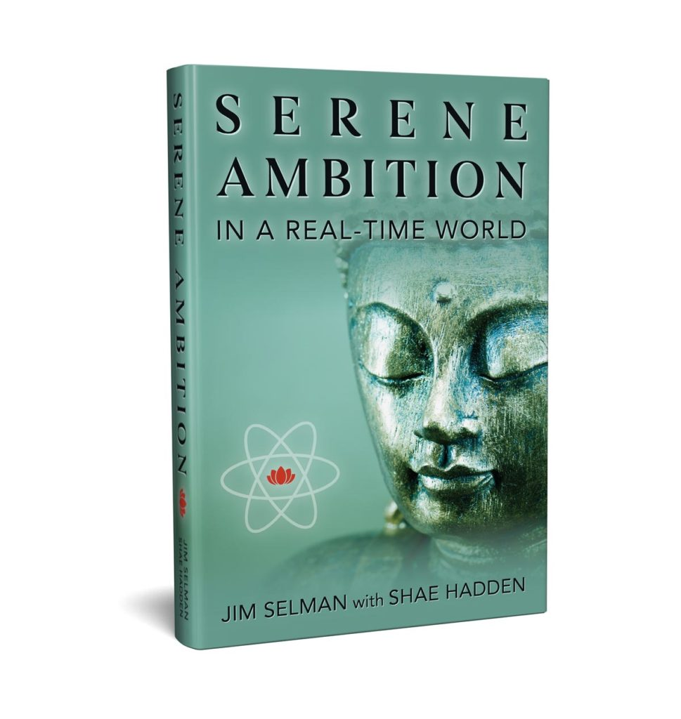 Serene Ambition in a Real-Time World by jim Selman with Shae Hadden